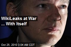 Wikileaks At War ... With Itself