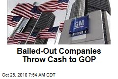 Bailed-Out Companies Throw Cash to GOP