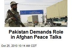 Pakistan Demands Role in Afghan Peace Talks