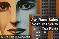 Ayn Rand Sales Soar Thanks to Tea Party