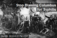 Stop Blaming Columbus for Syphilis