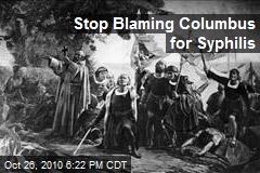 Stop Blaming Columbus for Syphilis