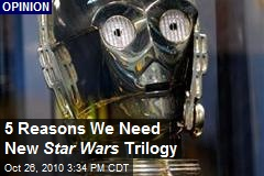 5 Reasons We Need New Star Wars Trilogy