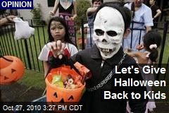 Let's Give Halloween Back to Kids