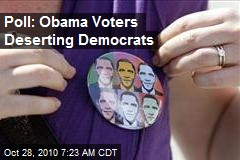 Poll: Obama Voters Deserting Democrats