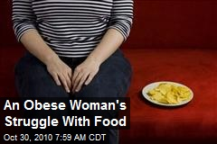 An Obese Woman's Struggle With Food