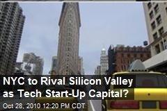 NYC to Rival SV as Tech Start-Up Capital?