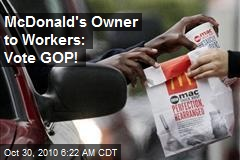 McDonalds Owner Says Vote Republican Or Else