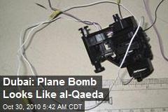 Dubai: Plane Bomb Looks Like al-Qaeda