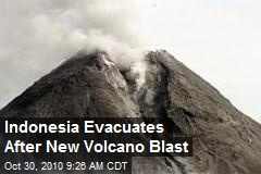 Indonesia Evacuates After New Volcano Blast