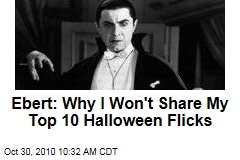 Ebert: Why I Won't Share My Top 10 Halloween Flicks
