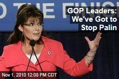 GOP Leaders: We've Got to Stop Palin
