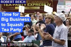 Tea Party Big Threat to Big Business: Robert Reich