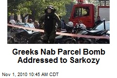 Greeks Nab Parcel Bomb Addressed to Sarkozy