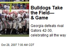Bulldogs Take the Field— & Game