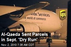 Al-Qaeda Sent Parcels in Sept. 'Dry Run'