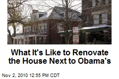 What It's Like to Renovate the House Next to Obama's