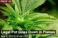 Legal Pot Goes Down in Flames