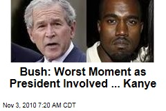 George W. Bush: Worst Moment of My Presidency? When Kanye West Called Me 'Racist'