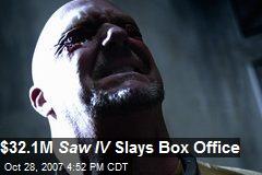 $32.1M Saw IV Slays Box Office
