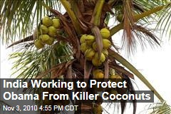 India Preempts Threat to Obama—Falling Coconuts