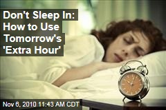 Don't Sleep In: How to Use Tomorrow's 'Extra Hour'