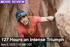 127 Hours an Intense Triumph
