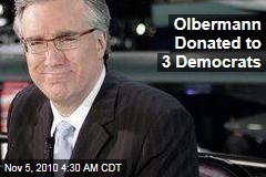 Olbermann Donated to 3 Democrats
