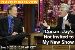 Conan: Jay's Not Invited to My New Show