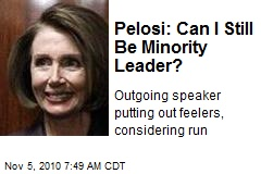 Pelosi: Can I Still Be Minority Leader?