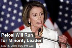 Pelosi Will Run for Minority Leader