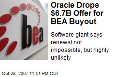 Oracle Drops $6.7B Offer for BEA Buyout