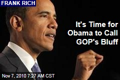 It's Time for Obama to Call GOP's Bluff