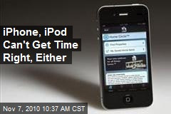 iPhone and iPod Can't Get The Time Right Either