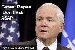Gates: Repeal 'Don't Ask' ASAP