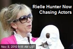 Rielle Hunter Now Chasing Actors