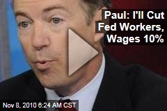 Paul: I'll Cut Fed Workers, Wages 10%