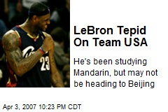 LeBron Tepid On Team USA
