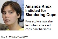 Amanda Knox Indicted for Slandering Cops