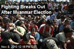 Fighting Breaks Out After Myanmar Election