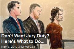 Don't Want Jury Duty? Here's What to do...