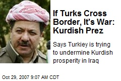 If Turks Cross Border, It's War: Kurdish Prez