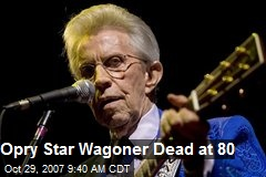 Opry Star Wagoner Dead at 80