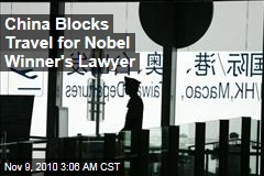 China Blocks Travel for Nobel Winner's Lawyer