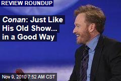 Conan : Just Like His Old Show... in a Good Way