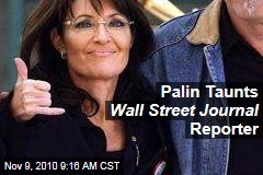 Palin Taunts Wall Street Journal Reporter
