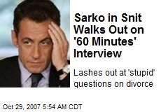 Sarko in Snit Walks Out on '60 Minutes' Interview