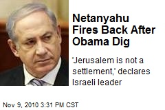 Netanyahu Fires Back After Obama Dig