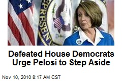 Defeated House Democrats Urge Pelosi to Step Aside