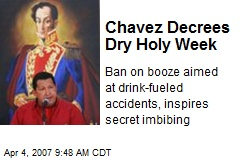 Chavez Decrees Dry Holy Week